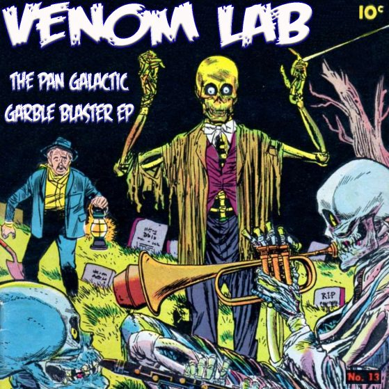 Venom Lab Pan Galactic Garble Blaster Album Cover
