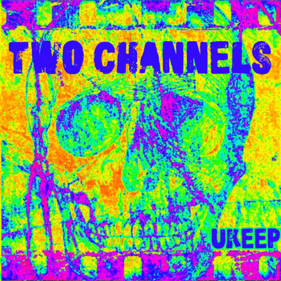 Updated- Two Channels- ukeep album cover 1400x1400